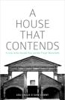 A House That Contends